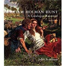William Holman Hunt: A Catalogue Raisonné (Volumes 1 and 2)