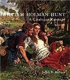William Holman Hunt: A Catalogue Raisonne