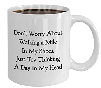 Amazoncom Walk A Mile In My Shoes Mug Funny Quote Just Try