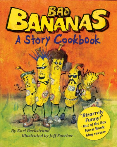 Bad Bananas: A Story Cookbook for Kids by [Beckstrand, Karl]