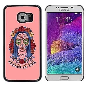 Be Good Phone Accessory // Dura Cáscara cubierta Protectora Caso Carcasa Funda de Protección para Samsung Galaxy S6 EDGE SM-G925 // Fleur Du Mal Woman Sugar Skull