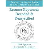 Resume Keywords Decoded & Demystified: Hack the Resume Black Hole (Resume Psychology Book 3) (English Edition)