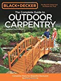 Deckers Outdoor Black & Decker The Complete Guide to Outdoor Carpentry, Updated 2nd Edition: Complete Plans for Beautiful Backyard Building Projects (Black & Decker Complete Guide)