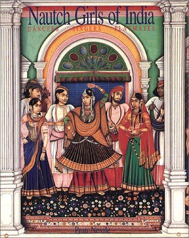 (Nautch girls of India: Dancers, singers, playmates [Jan 05, 1996] Nevile,)