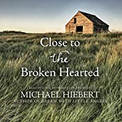 Close to the Broken Hearted: Alvin, Alabama, Book 2 | Michael Hiebert