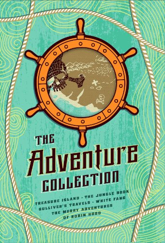 The Adventure Collection: Treasure Island, The Jungle Book, Gulliver's Travels, White Fang, The Merry Adventures of Robin Hood: Gulliver's Travels, White ... Treasure Island (The Heirloom Collection)