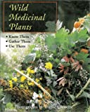 Wild Medicinal Plants, Peter H. Loewer and Anny Schneider, 0811729877