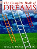 The Complete Book of Dreams, Dorling Kindersley Publishing Staff and Derek Parker, 0789432951