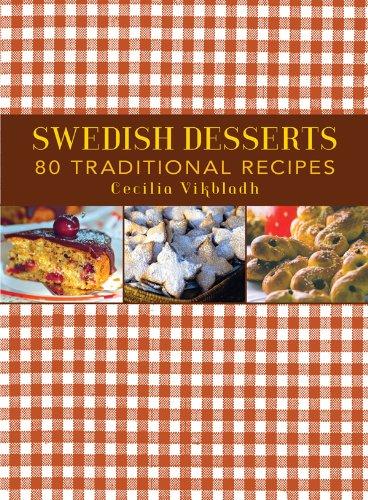 Swedish Desserts: 80 Traditional Recipes -
