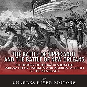 The Battle of Tippecanoe and the Battle of New Orleans Audiobook