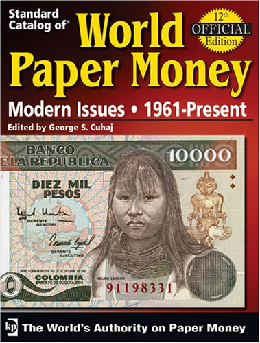 Standard Catalog of World Paper Money Modern Issues, 1961-present (Standard Catalog of World Paper Money: Modern Issues)(12th Edition)