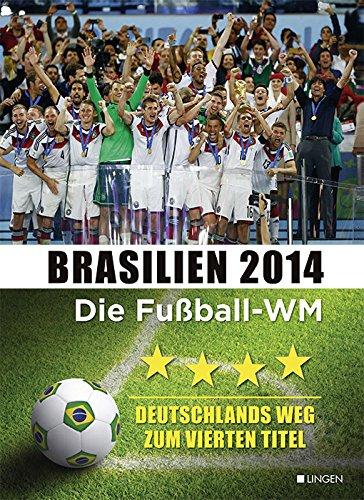 Brasilien 2014 - Die Fußball-WM