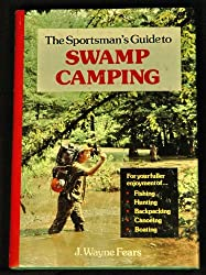 Sportsman's Guide to Swamp Camping
