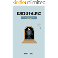 Roots of feelings give birth to Poetry (English Edition)