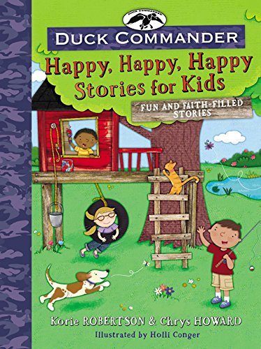 Duck Commander Happy, Happy, Happy Stories for Kids: Fun and Faith-Filled Stories]()