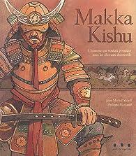 Makka Kishu : L'homme qui voulait posséder tous les chevaux du monde par Jean-Michel Morel