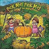 Pick Me! Pick Me! The Story of the Magic Pumpkin