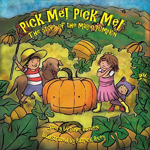 Pick Me! Pick Me! The Story of the Magic Pumpkin ()
