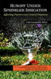 img - for Runoff Under Sprinkler Irrigation: Affecting Factors and Control Practices (Environmental Remediation Technologies, Regulations and Safety) book / textbook / text book