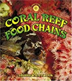Coral Reef Food Chains, Kelley MacAulay and Bobbie Kalman, 0778719480