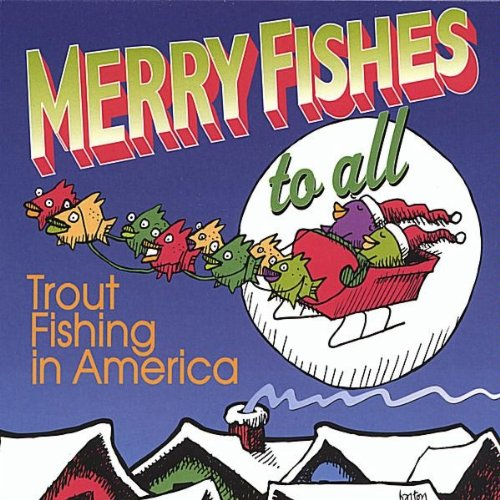The eleven cats of christmas trout fishing in for Trout fishing in america