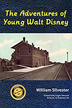 The Adventures of Young Walt Disney by [Silvester, William]