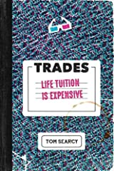 Trades: Life Tuition Is Expensive Paperback