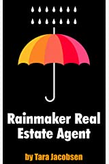 Rainmaker Real Estate Agent: A Guide For Top Producing Listing Agents (Real Estate Marketing Book 2) Kindle Edition