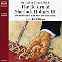The Return of Sherlock Holmes III (Unabridged Selections) Audiobook by Arthur Conan Doyle Narrated by David Timson