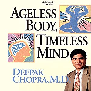 Ageless Body, Timeless Mind Hörbuch