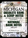 Michigan Obsolete Bank and Scrip Notes of the 19th Century - National Bank Notes 1863-1935