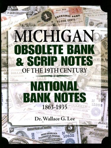 National Banknotes (Michigan Obsolete Bank and Scrip Notes of the 19th Century - National Bank Notes 1863-1935)