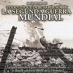 Todo lo que debe saber sobre la Segunda Guerra Mundial