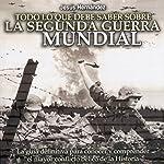 Todo lo que debe saber sobre la Segunda Guerra Mundial | Jesús Hernández