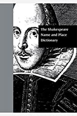The Shakespeare Name and Place Dictionary