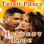 Harvest Ride: Holiday Ride Trilogy, Book 1 | Trixie Pierce