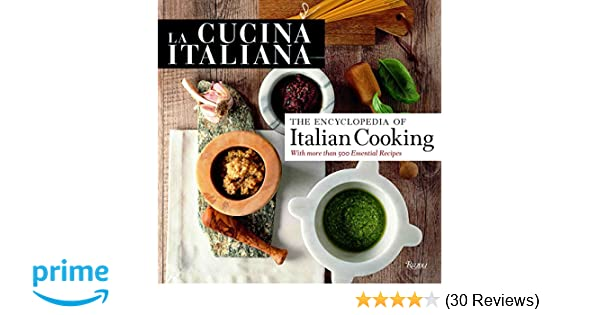La cucina italiana the encyclopedia of italian cooking the la cucina italiana the encyclopedia of italian cooking the editors of la cucina italiana 9780847839148 amazon books fandeluxe Image collections