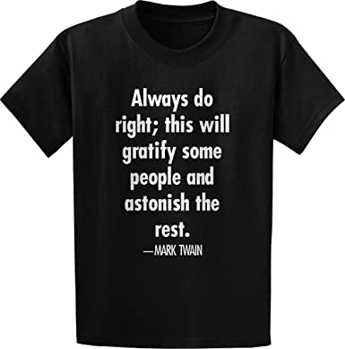 Amazoncom Threads Of Doubt Mark Twain Always Do Right Quote T