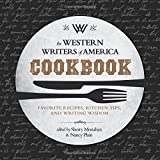 img - for The Western Writers of America Cookbook: Favorite Recipes, Cooking Tips, and Writing Wisdom book / textbook / text book