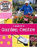 I Work In A Garden Centre (Just the Job)