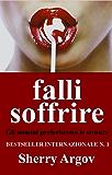 Falli  Soffrire : Gli Uomini Preferiscono Le Stronze / Why Men Love Bitches - Italian Edition