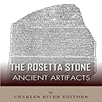 Ancient Artifacts: The Rosetta Stone |  Charles River Editors