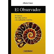 El observador - La clave detras del relato de la Creacion (Spanish Edition) Dec 4, 2013