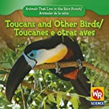 Toucans and Other Birds; Tucanes y otras Aves, Julie Guidone, 143390117X