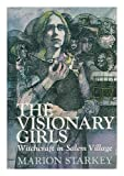 img - for The Visionary Girls: Witchcraft in Salem Village book / textbook / text book