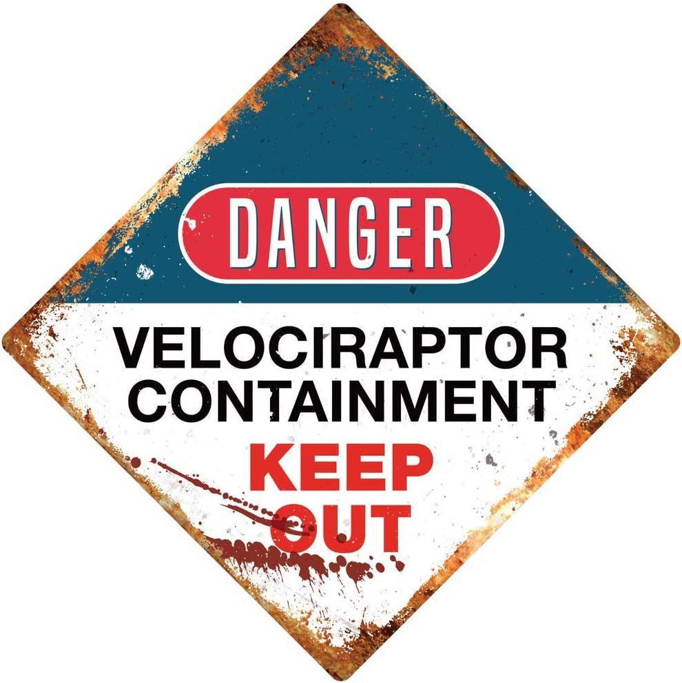 Dinosaur Hunt Metal Wall Sign Plaque Art DANGER Velociraptor Containment