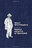 img - for Walt Whitman's Guide to Manly Health and Training book / textbook / text book