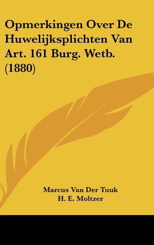 Download Opmerkingen Over De Huwelijksplichten Van Art. 161 Burg. Wetb. (1880) (Chinese Edition) pdf epub