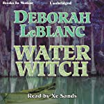 Water Witch | Deborah LeBlanc
