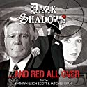 Dark Shadows - And Red All Over Performance by Cody Schell Narrated by Kathryn Leigh Scott, Mitchell Ryan